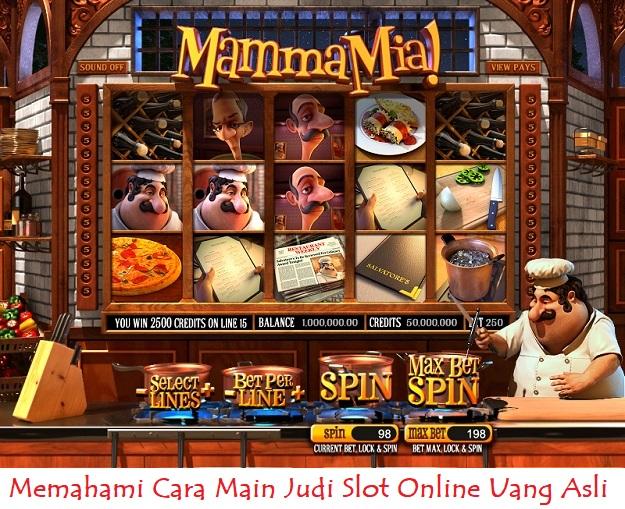 Memahami Cara Main Judi Slot Online Uang Asli